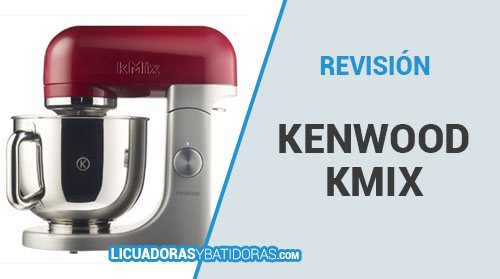 Batidora Amasadora Kenwood kMix KMX51: La mejor de todas