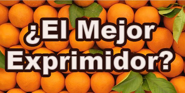 mejor exprimidor de naranjas