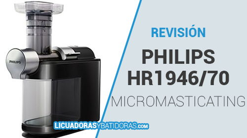 Licuadora Philips HR1946/70 MicroMasticating con Orificio XL