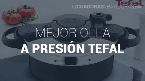Mejor Olla a Presion Tefal
