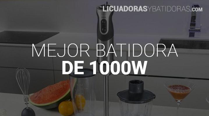Batidoras de 1000W