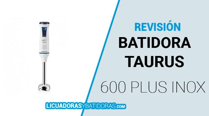 Batidora Taurus Robot 600 Plus Inox