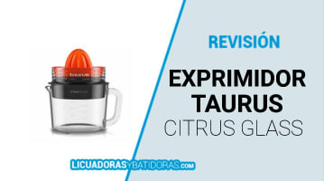 Exprimidor Taurus Citrus Glass